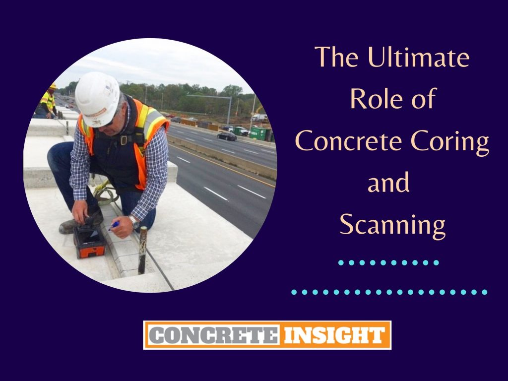 The Ultimate Role of Concrete Coring and Scanning
